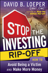 Stop the Investing Rip-off by David B. Loeper