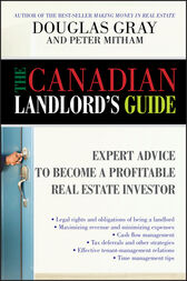 The Canadian Landlord's Guide by Douglas Gray