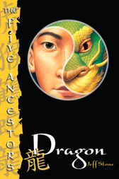 The Five Ancestors Book 7: Dragon by Jeff Stone
