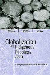 Globalization and Indigenous Peoples in Asia by Dev Nathan