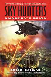Sky Hunters: Anarchy's Reign by Jack Shane