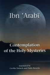 Contemplation of the Holy Mysteries by Muhyiddin Ibn 'Arabi