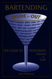 Bartending Inside-Out by Lori Marcus