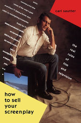 How to Sell Your Screenplay by Carl Sautter
