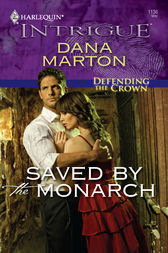 Saved by the Monarch by Dana Marton
