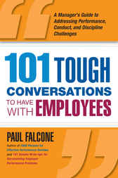 101 Tough Conversations to Have with Employees by Paul FALCONE
