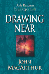 Drawing Near by John MacArthur