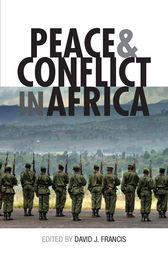 Peace and Conflict in Africa by David Francis