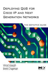 Deploying QoS for Cisco IP and Next Generation Networks by Vinod Joseph