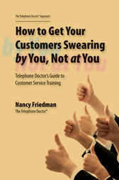 How to Get Your Customers Swearing By You Not at You by Nancy Friedman