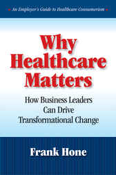Why Healthcare Matters by Frank Hone