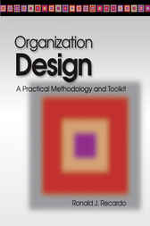 Organization Design: A Practical Methodology and Toolkit