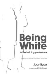 Being White in the Helping Professions by Judy Ryde