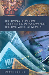 The Timing of Income Recognition in Tax Law and the Time Value of Money by Moshe Shekel