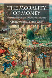 The Morality of Money by Adrian Walsh