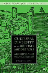 Cultural Diversity in the British Middle Ages by Jeffrey Jerome Cohen