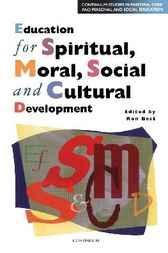 Education for Spiritual, Moral, Social and Cultural Development by Ron Best