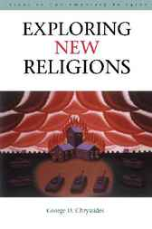 Exploring New Religions by George D. Chryssides