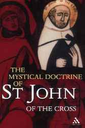 Mystical Doctrine of St. John of the Cross by R.H.J. Steuart