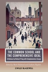 The Common School and the Comprehensive Ideal by Mark Halstead