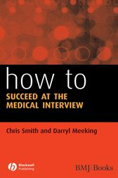 How to Succeed at the Medical Interview by Chris Smith