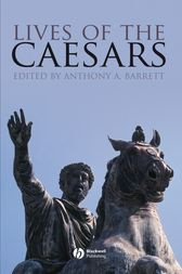 Lives of the Caesars by Anthony A. Barrett