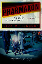 Pharmakon, or The Story of a Happy Family by Dirk Wittenborn