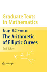 The Arithmetic of Elliptic Curves by Joseph H. Silverman
