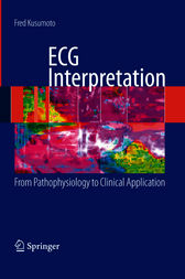 ECG Interpretation: From Pathophysiology to Clinical Application by Fred M. Kusumoto