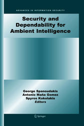 Security and Dependability for Ambient Intelligence by George Spanoudakis