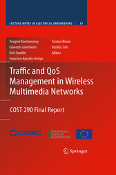 Traffic and QoS Management in Wireless Multimedia Networks by Yevgeni Koucheryavy