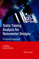 Static Timing Analysis for Nanometer Designs by J. Bhasker