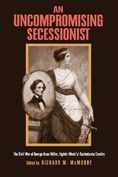An Uncompromising Secessionist by George Knox Miller