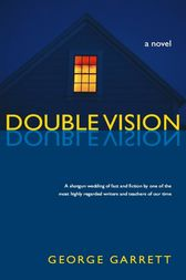 Double Vision by George Garrett