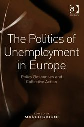The Politics of Unemployment in Europe by Marco Giugni