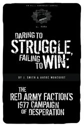 Daring to Struggle, Failing to Win by J. Smith