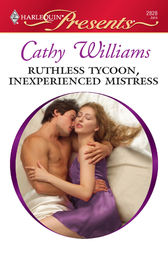 Ruthless Tycoon, Inexperienced Mistress by Cathy Williams