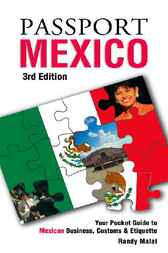Passport Mexico: Your Pocket Guide to Mexican Business, Customs & Etiquette