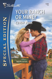 Your Ranch or Mine? by Cindy Kirk