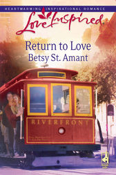 Return to Love by Betsy St. Amant