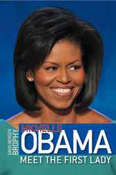 Michelle Obama: Meet the First Lady by David Bergen Brophy