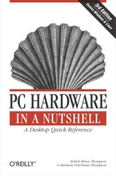 PC Hardware in a Nutshell by Robert Bruce Thompson