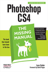 Photoshop CS4: The Missing Manual by Lesa Snider