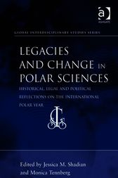 Legacies and Change in Polar Sciences by Jessica M Shadian