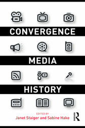 Convergence Media History by Janet Staiger