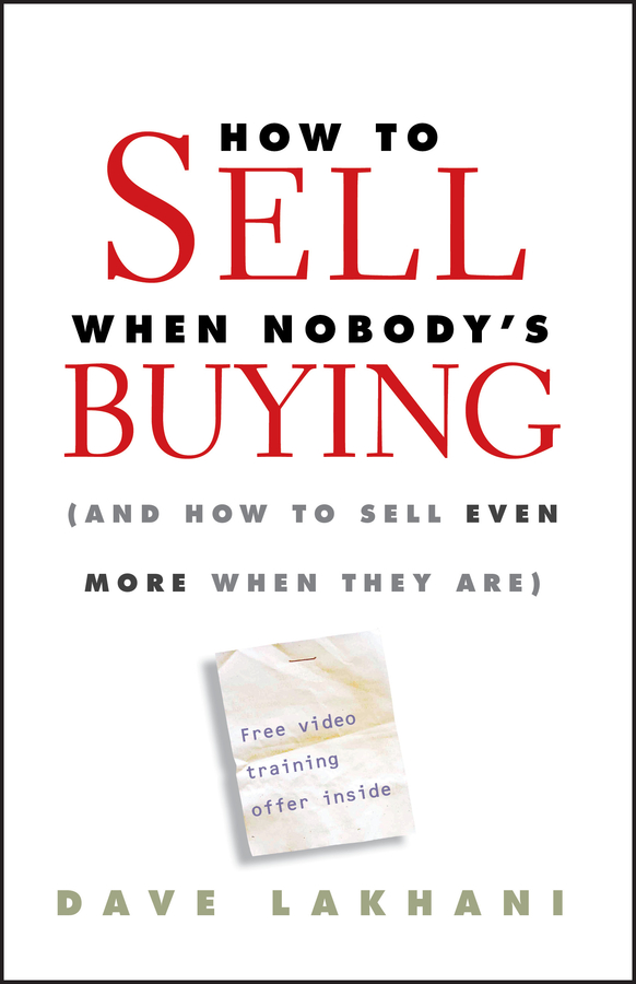 Download Ebook How To Sell When Nobody's Buying by Dave Lakhani Pdf