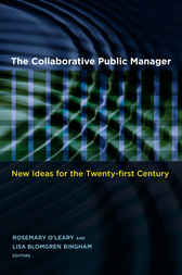 The Collaborative Public Manager by Rosemary O'Leary