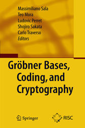 Gröbner Bases, Coding, and Cryptography by Massimiliano Sala