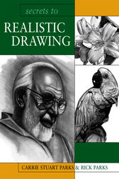 Secrets to Realistic Drawing by Carrie Stuart Parks