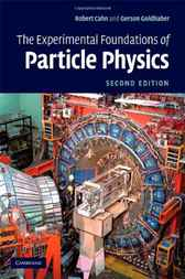 The Experimental Foundations of Particle Physics by Robert N. Cahn